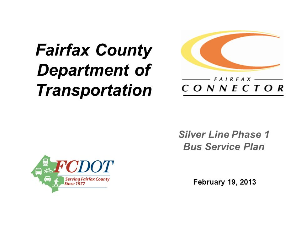 Fairfax County Department of Transportation February 19, 2013 Silver Line Phase 1 Bus Service Plan