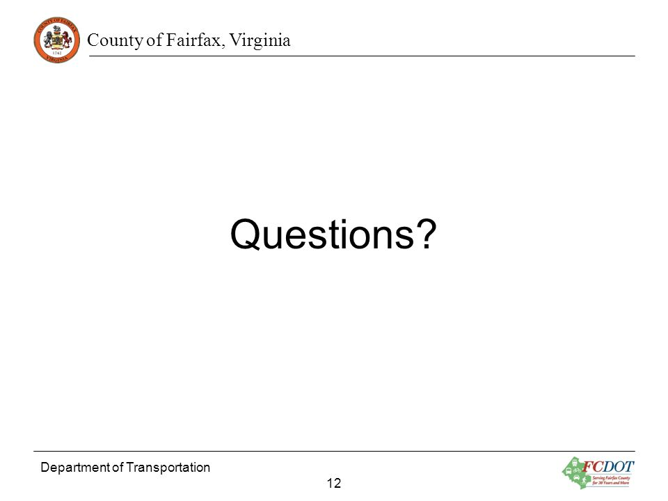 County of Fairfax, Virginia Questions Department of Transportation 12