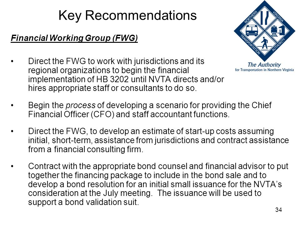 34 Financial Working Group (FWG) Direct the FWG to work with jurisdictions and its regional organizations to begin the financial implementation of HB