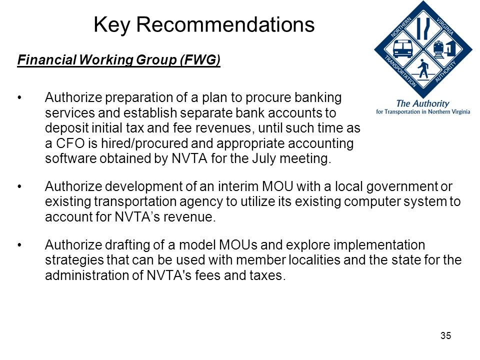 35 Financial Working Group (FWG) Authorize preparation of a plan to procure banking services and establish separate bank accounts to deposit initial t