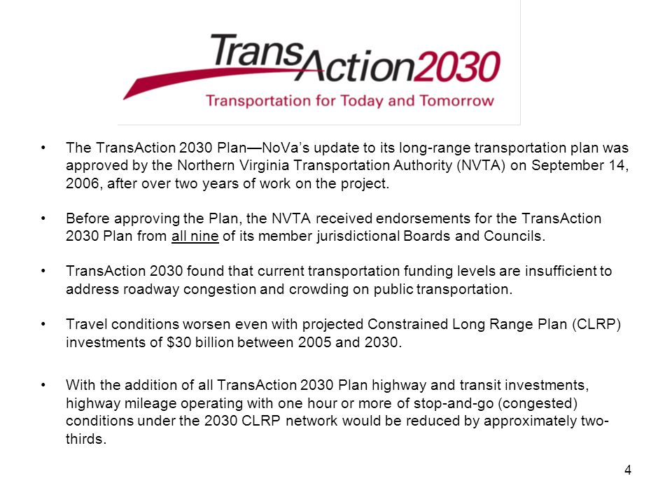 4 The TransAction 2030 PlanNoVas update to its long-range transportation plan was approved by the Northern Virginia Transportation Authority (NVTA) on
