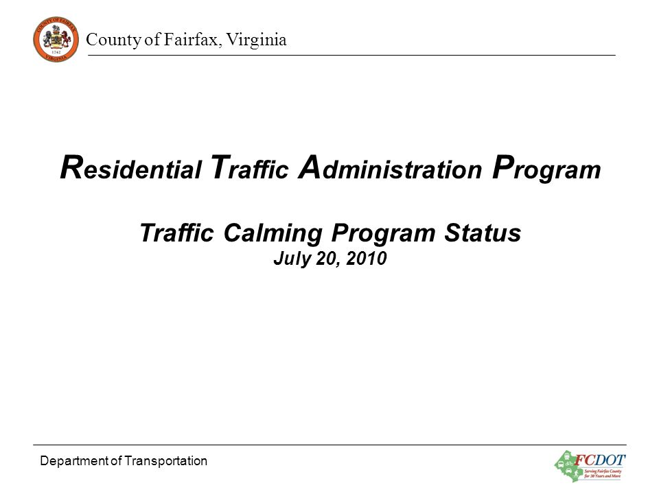 County of Fairfax, Virginia Department of Transportation Traffic Calming History Program was initiated in 1997.