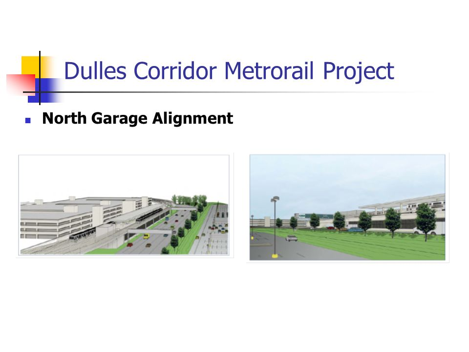 Dulles Corridor Metrorail Project North Garage Alignment