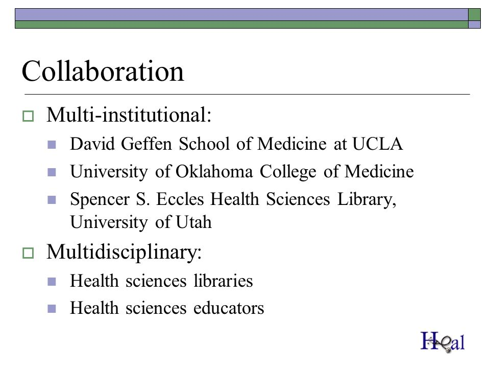 Collaboration Multi-institutional: David Geffen School of Medicine at UCLA University of Oklahoma College of Medicine Spencer S. Eccles Health Science