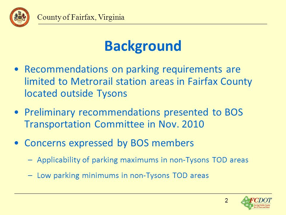 Background Recommendations on parking requirements are limited to Metrorail station areas in Fairfax County located outside Tysons Preliminary recomme