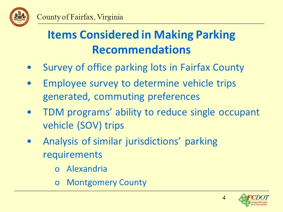 Items Considered in Making Parking Recommendations Survey of office parking lots in Fairfax County Employee survey to determine vehicle trips generate