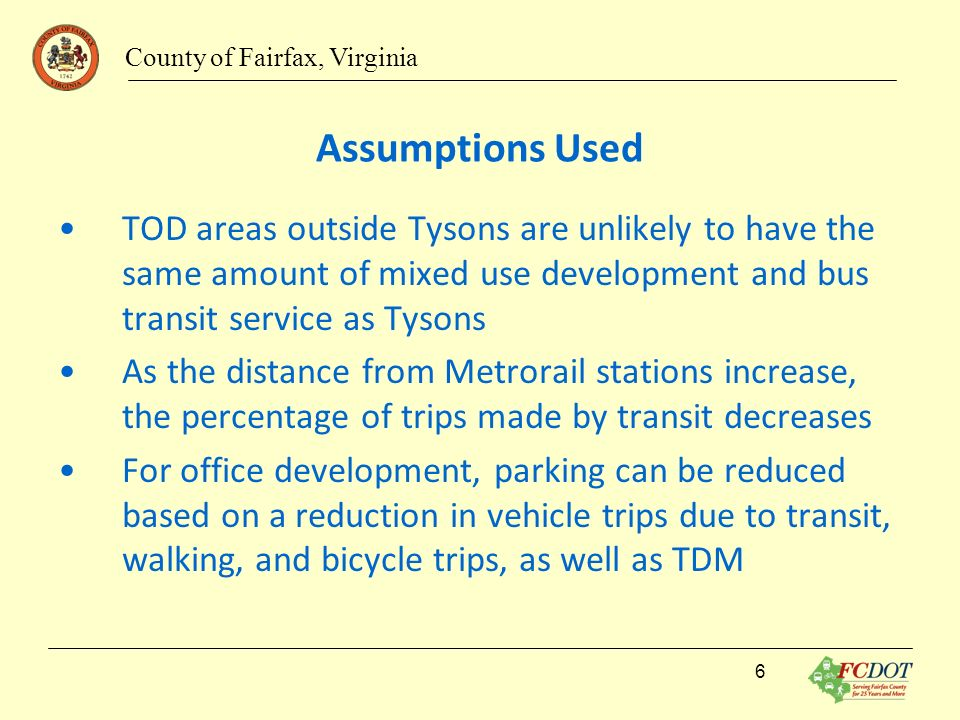 Assumptions Used TOD areas outside Tysons are unlikely to have the same amount of mixed use development and bus transit service as Tysons As the dista