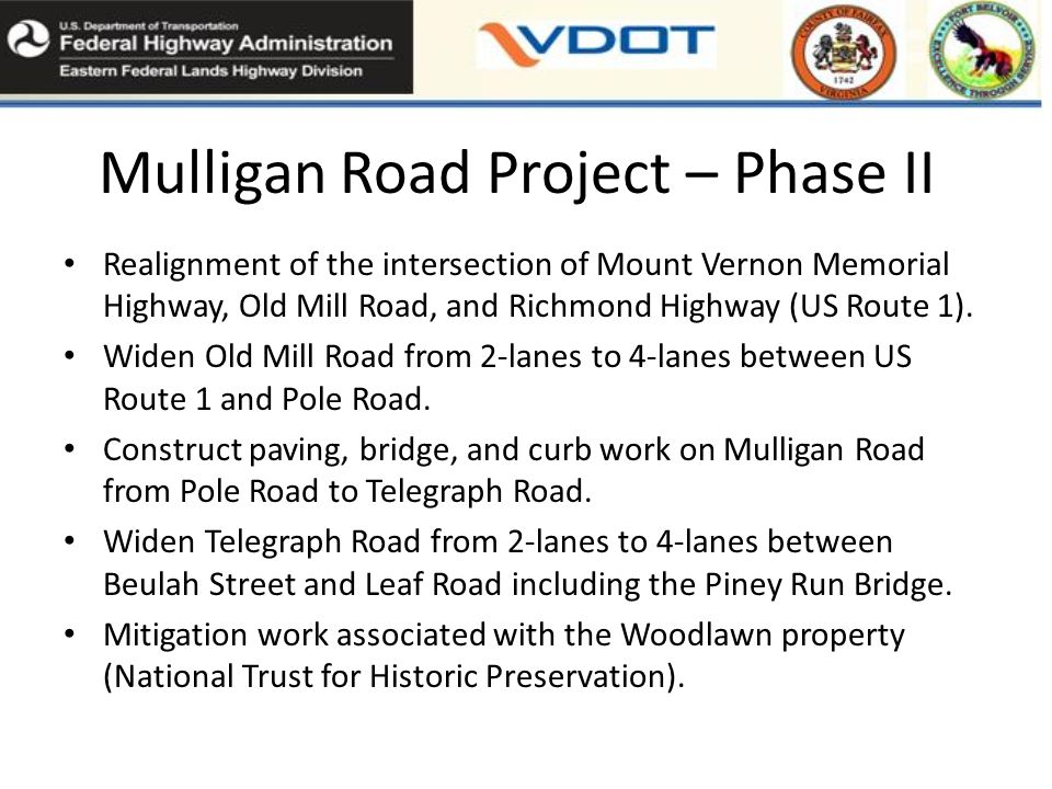 Mulligan Road Project – Phase II Realignment of the intersection of Mount Vernon Memorial Highway, Old Mill Road, and Richmond Highway (US Route 1).