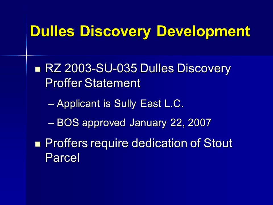 Dulles Discovery Development RZ 2003-SU-035 Dulles Discovery Proffer Statement RZ 2003-SU-035 Dulles Discovery Proffer Statement –Applicant is Sully East L.C.