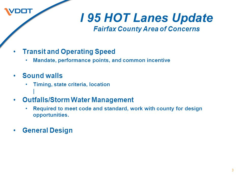 4 I 95 HOT Lanes Update Fairfax County Area of Concerns Transportation Management Plan will address: Local Network Operations Transportation Demand Management Transit Opportunities