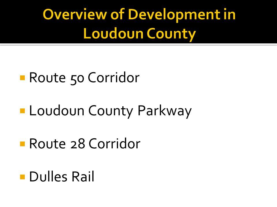 Route 50 Corridor Loudoun County Parkway Route 28 Corridor Dulles Rail