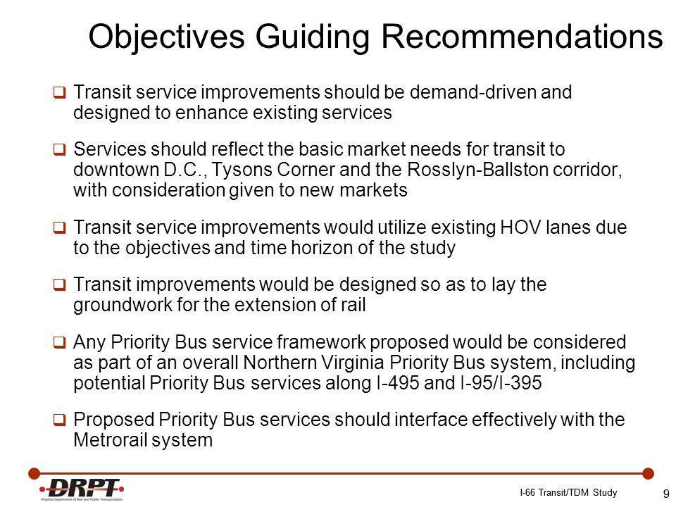 10 Study Recommendations Proposed Infrastructure Add 2,650 parking spaces by 2015 and an additional 350 parking spaces by 2030 through capacity expansions at three existing lots and the construction of four new lots in the western end of the corridor Develop a system to provide real-time parking information to travelers about all park and ride lots in the corridor Construct direct access ramps from HOV lanes Signing and marking improvements, including a buffer between the General Purpose and HOV lanes (outside the Beltway) to improve the performance of the HOV lane Construction of eight Priority Bus stations in the I-66 corridor 10 I-66 Transit/TDM Study