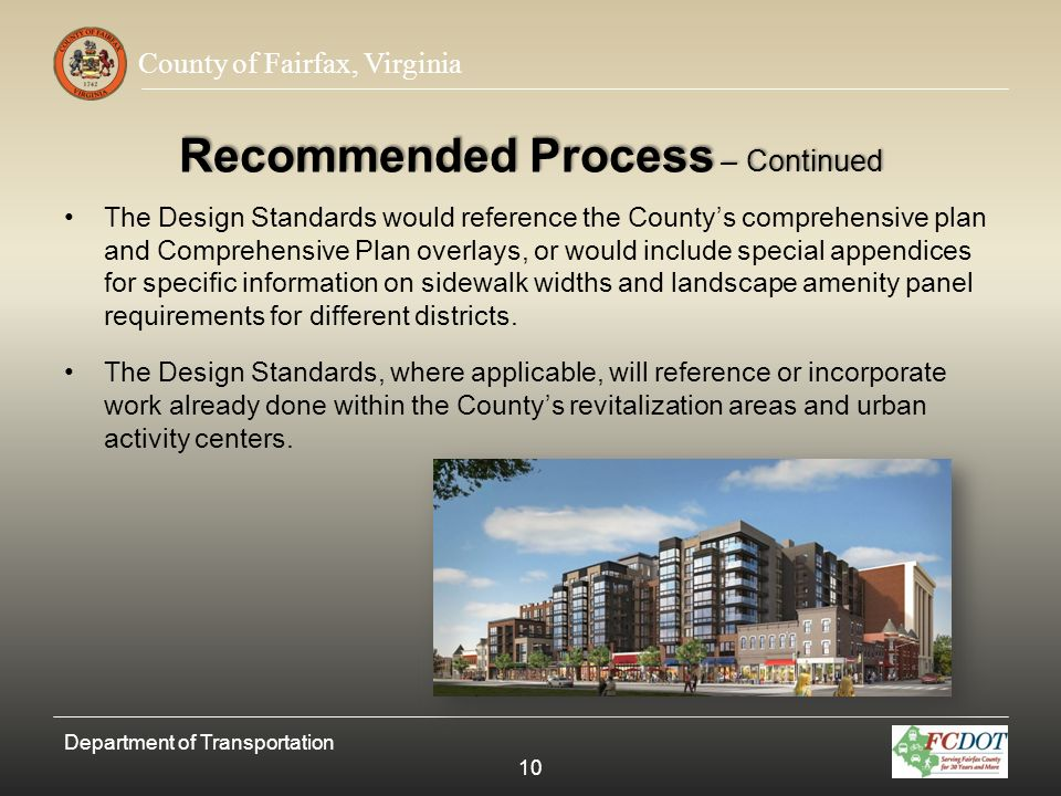 County of Fairfax, Virginia Recommended Process – Continued The Design Standards would reference the Countys comprehensive plan and Comprehensive Plan