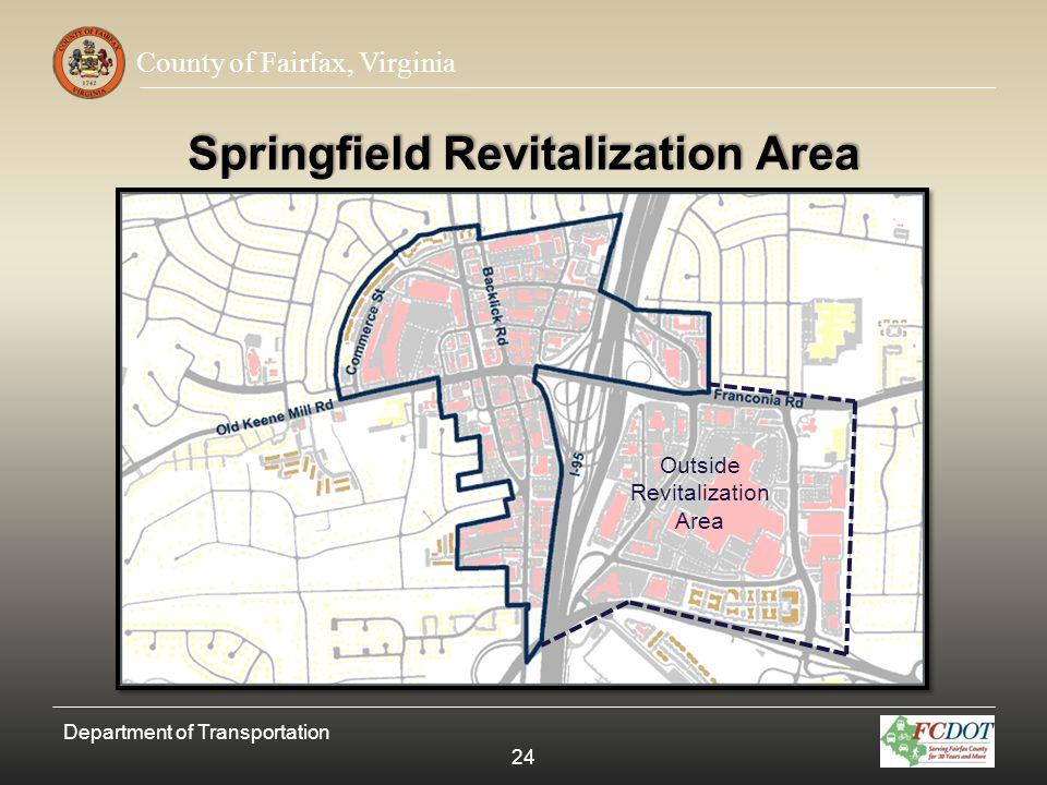 County of Fairfax, Virginia Springfield Revitalization Area Department of Transportation 24 Outside Revitalization Area