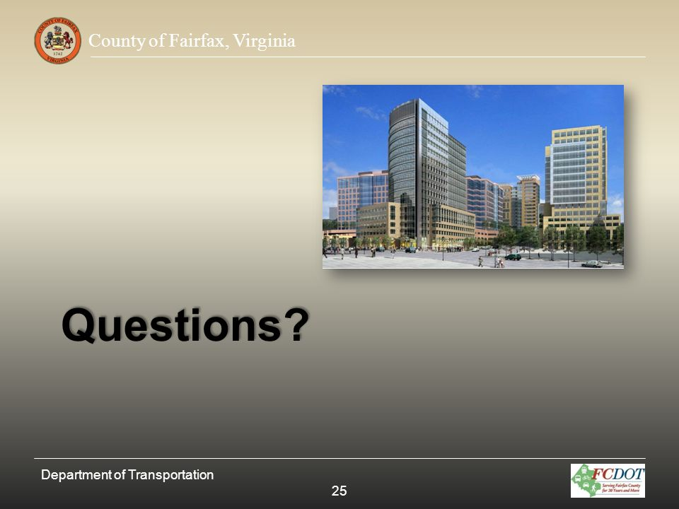 County of Fairfax, Virginia Questions? Department of Transportation 25