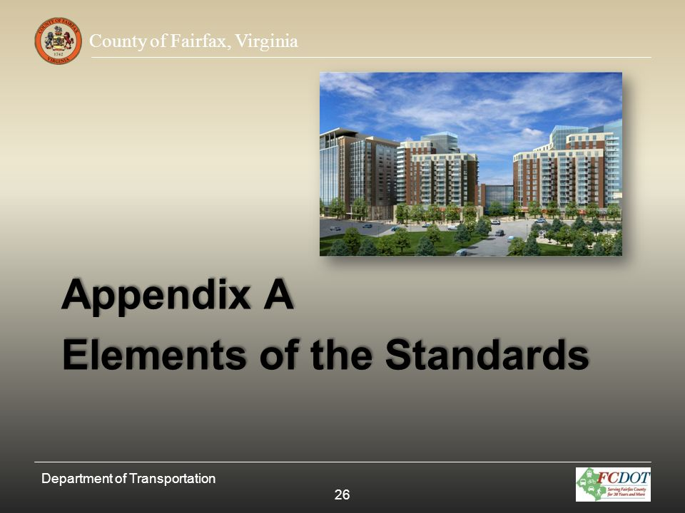County of Fairfax, Virginia Appendix A Elements of the Standards Department of Transportation 26