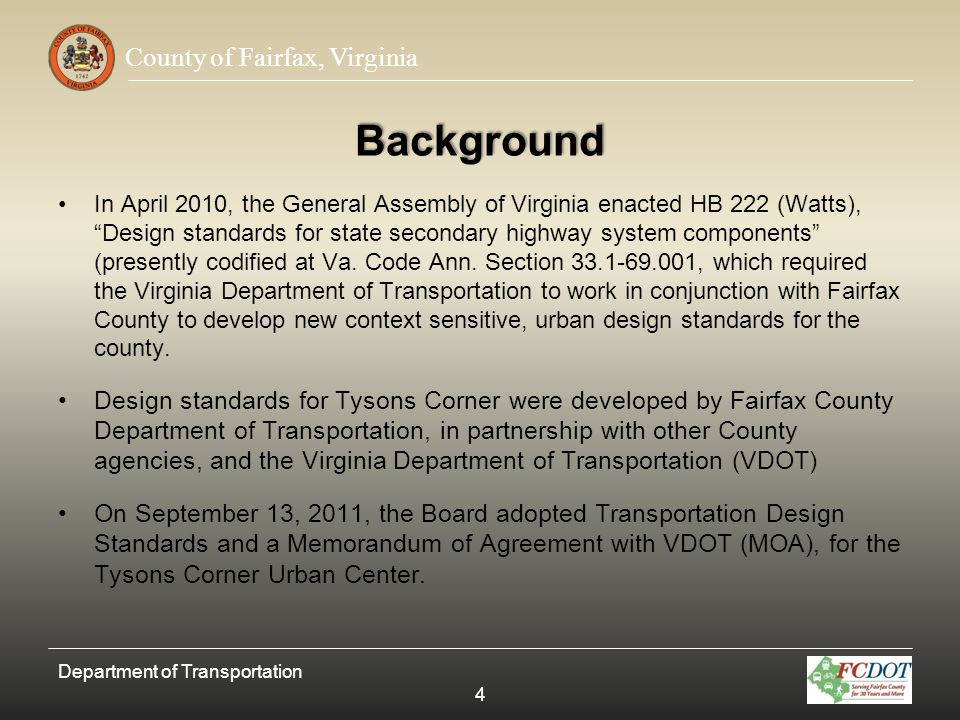County of Fairfax, Virginia Background – Continued VDOTs flexibility and support in development of the standards and MOA was instrumental in their successful adoption.