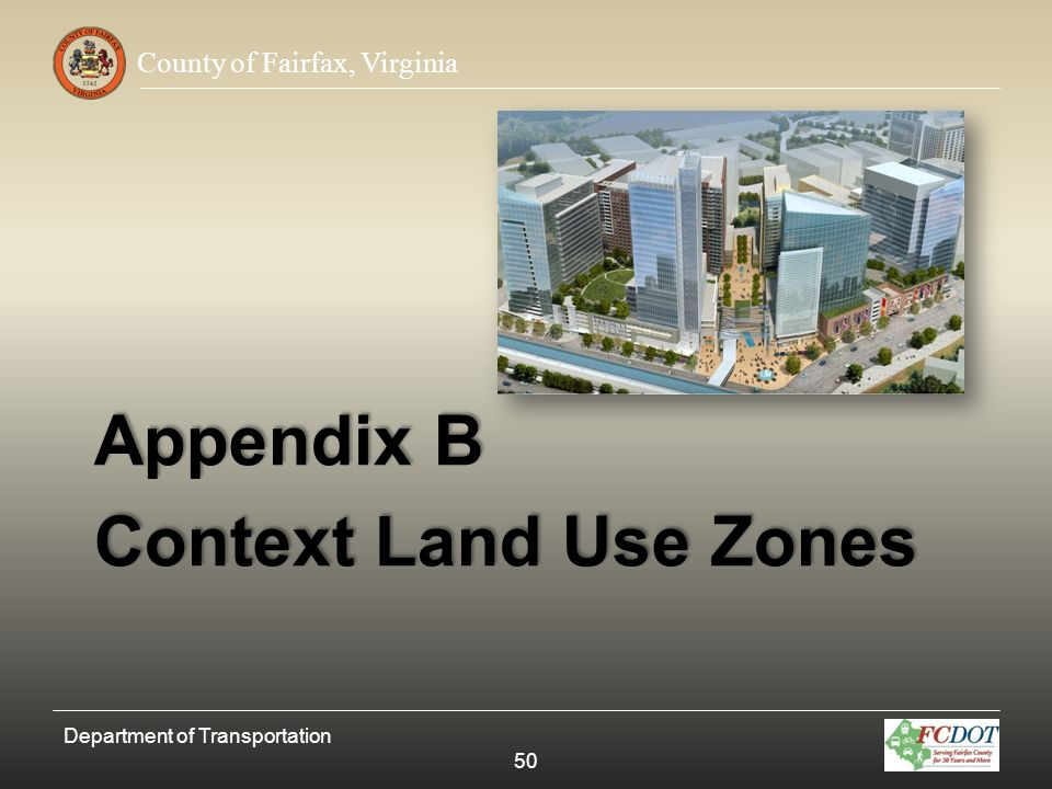 County of Fairfax, Virginia Appendix B Context Land Use Zones Department of Transportation 50