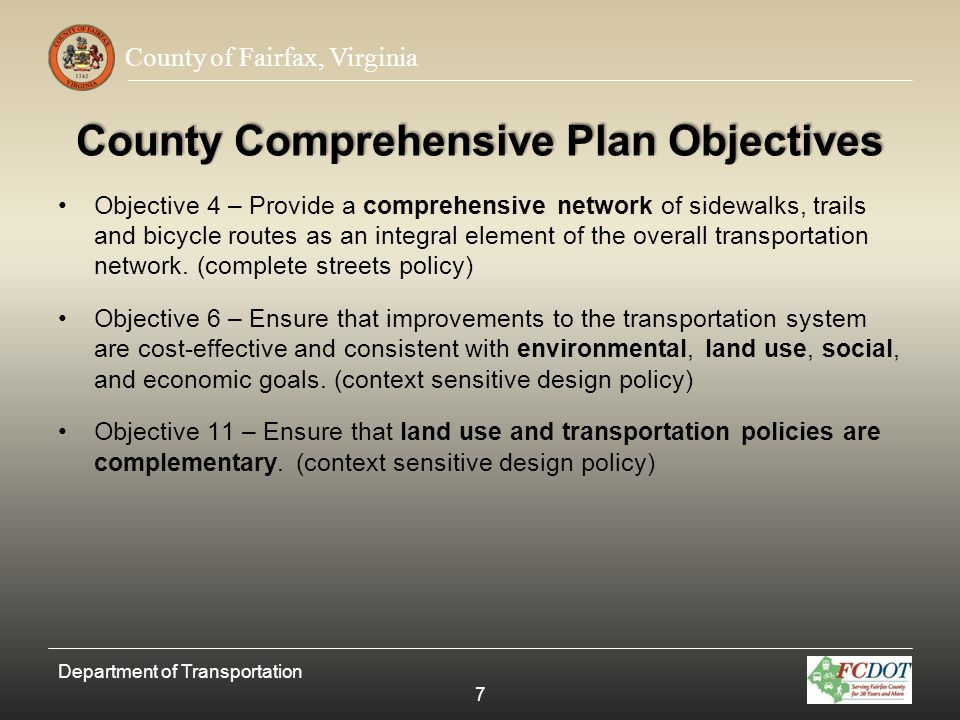 County of Fairfax, Virginia Recommended Functional Classifications Recommended Functional Classification Fairfax County Comprehensive Plan Functional Classification ITE Functional Classification Federal Highway Function Classification Principal Arterial Low Speed BoulevardPrincipal Arterial Minor Arterial Minor Arterial or Collector Avenue Minor Arterial or Collector CollectorCollector or LocalN/ACollector or Local Local StreetLocal Department of Transportation 28