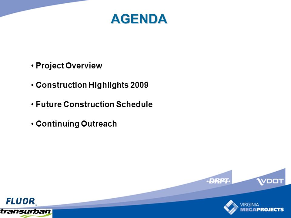 2 Project Overview Construction Highlights 2009 Future Construction Schedule Continuing Outreach AGENDA