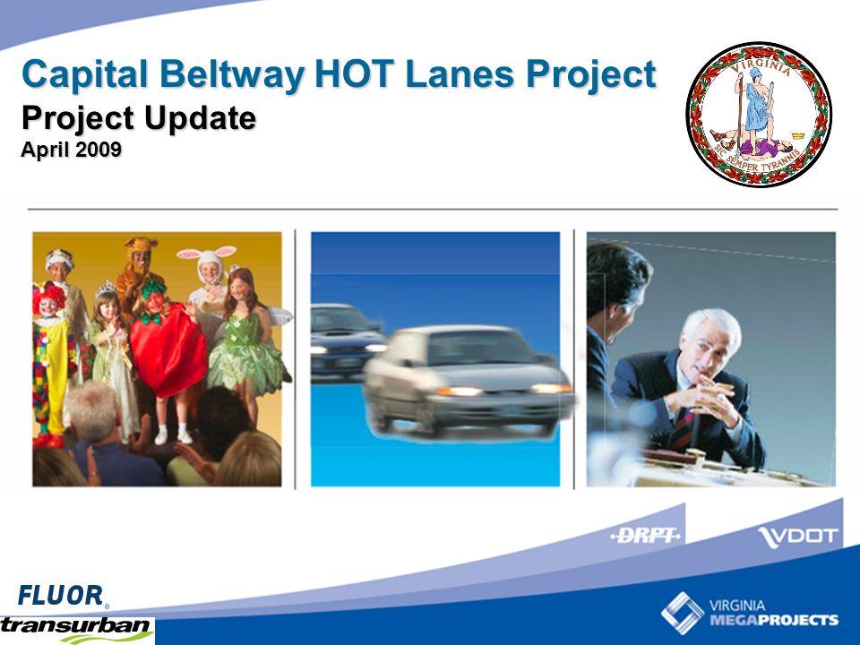 Capital Beltway HOT Lanes Project Project Update April 2009