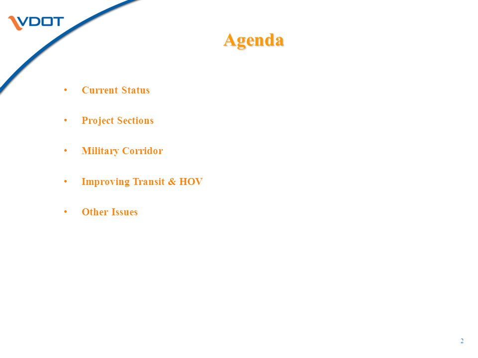 Current Status Project Sections Military Corridor Improving Transit & HOV Other Issues Agenda 2