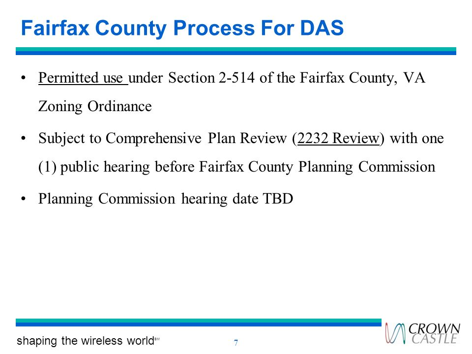 shaping the wireless world SM 7 Fairfax County Process For DAS Permitted use under Section 2-514 of the Fairfax County, VA Zoning Ordinance Subject to