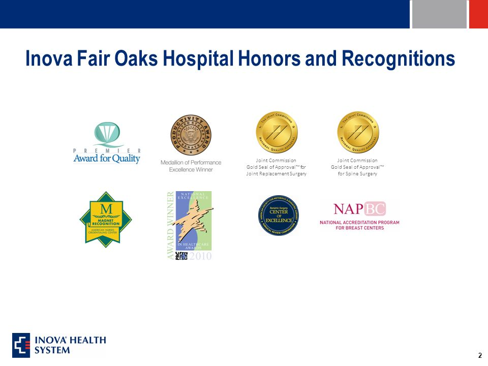 2 Joint Commission Gold Seal of Approval for Joint Replacement Surgery Joint Commission Gold Seal of Approval for Spine Surgery Inova Fair Oaks Hospit