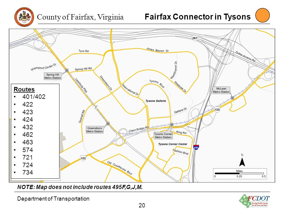 County of Fairfax, Virginia Department of Transportation 20 Fairfax Connector in Tysons NOTE: Map does not include routes 495F,G,J,M. Routes 401/402 4