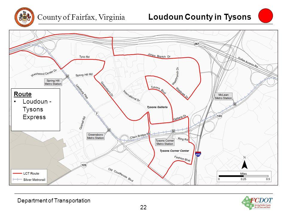 County of Fairfax, Virginia Department of Transportation 22 Loudoun County in Tysons Route Loudoun - Tysons Express