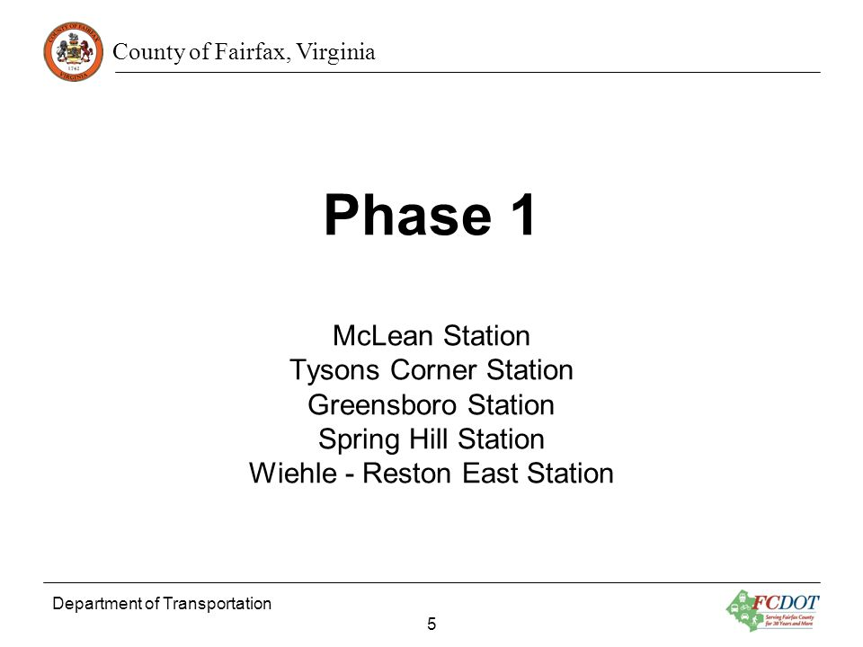 County of Fairfax, Virginia Phase 1 McLean Station Tysons Corner Station Greensboro Station Spring Hill Station Wiehle - Reston East Station Departmen