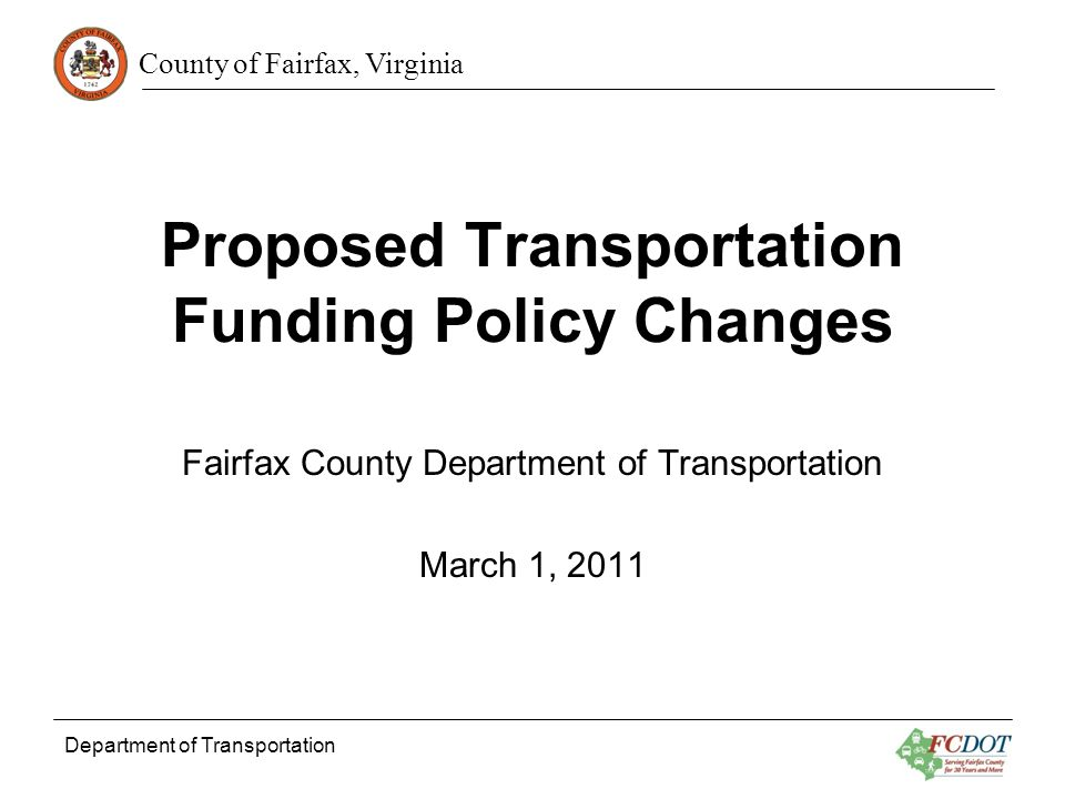 County of Fairfax, Virginia Items requiring Board notification under proposed policy The actions below would require a memo to the Board from the Department Director: Significant changes in the scope, cost, or schedule of a project outside of the annual update.
