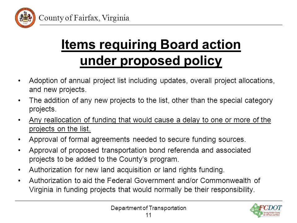 County of Fairfax, Virginia Items requiring Board action under proposed policy Adoption of annual project list including updates, overall project allocations, and new projects.