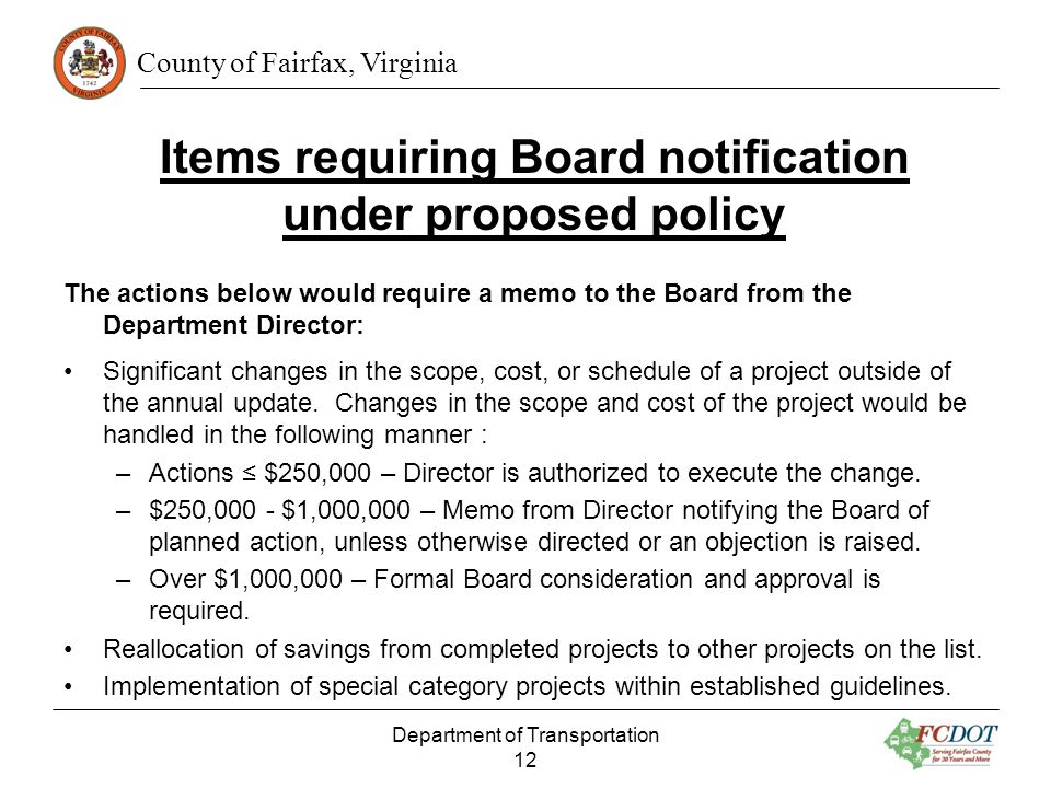 County of Fairfax, Virginia Items requiring Board notification under proposed policy The actions below would require a memo to the Board from the Depa