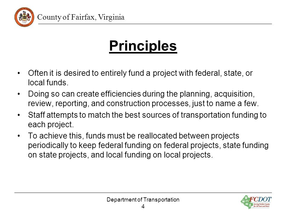 County of Fairfax, Virginia Principles Often it is desired to entirely fund a project with federal, state, or local funds. Doing so can create efficie