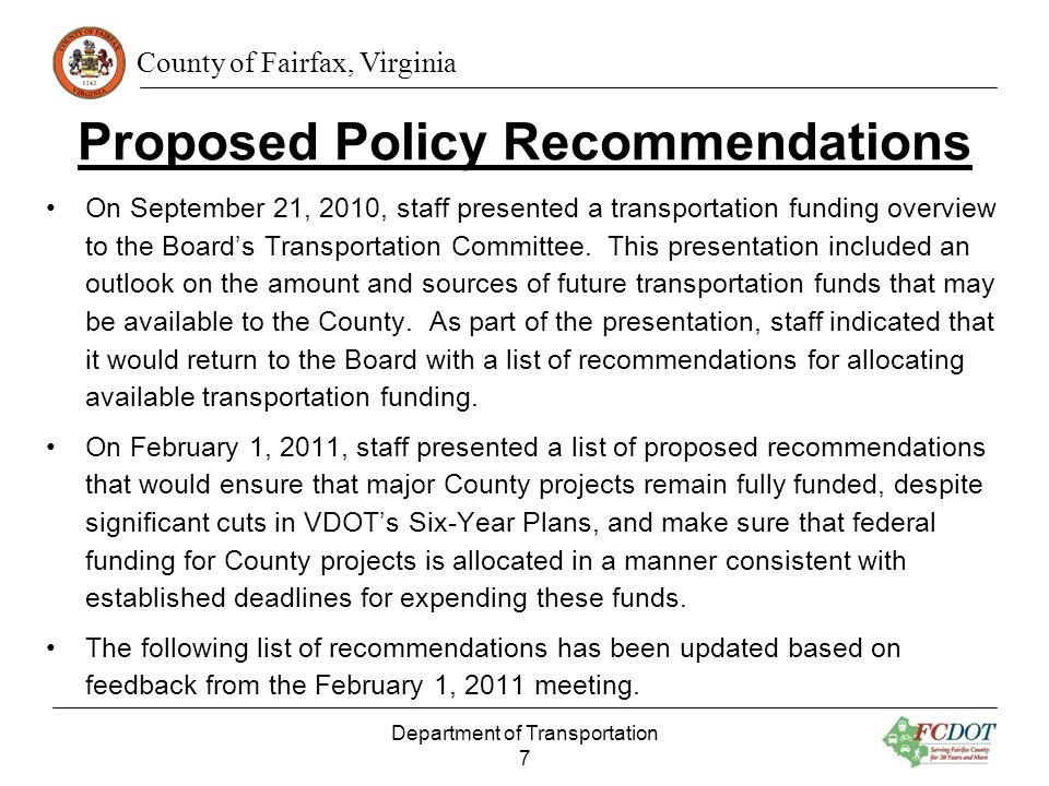 County of Fairfax, Virginia Proposed Policy Recommendations On September 21, 2010, staff presented a transportation funding overview to the Boards Transportation Committee.