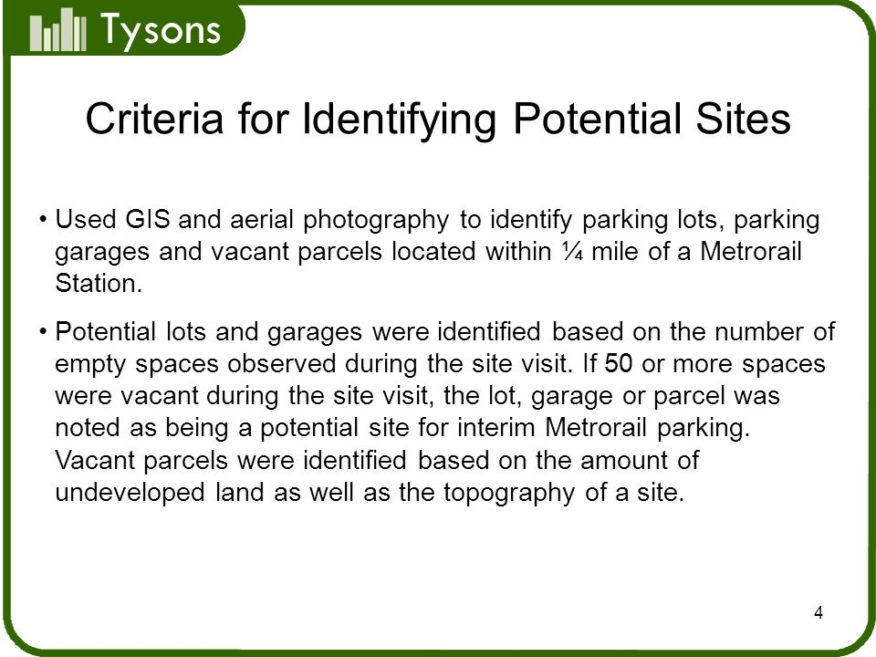 Tysons 4 Criteria for Identifying Potential Sites Used GIS and aerial photography to identify parking lots, parking garages and vacant parcels located within ¼ mile of a Metrorail Station.