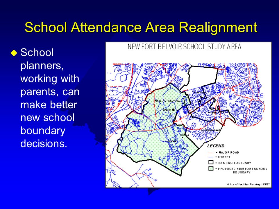 School Attendance Area Realignment u School planners, working with parents, can make better new school boundary decisions.