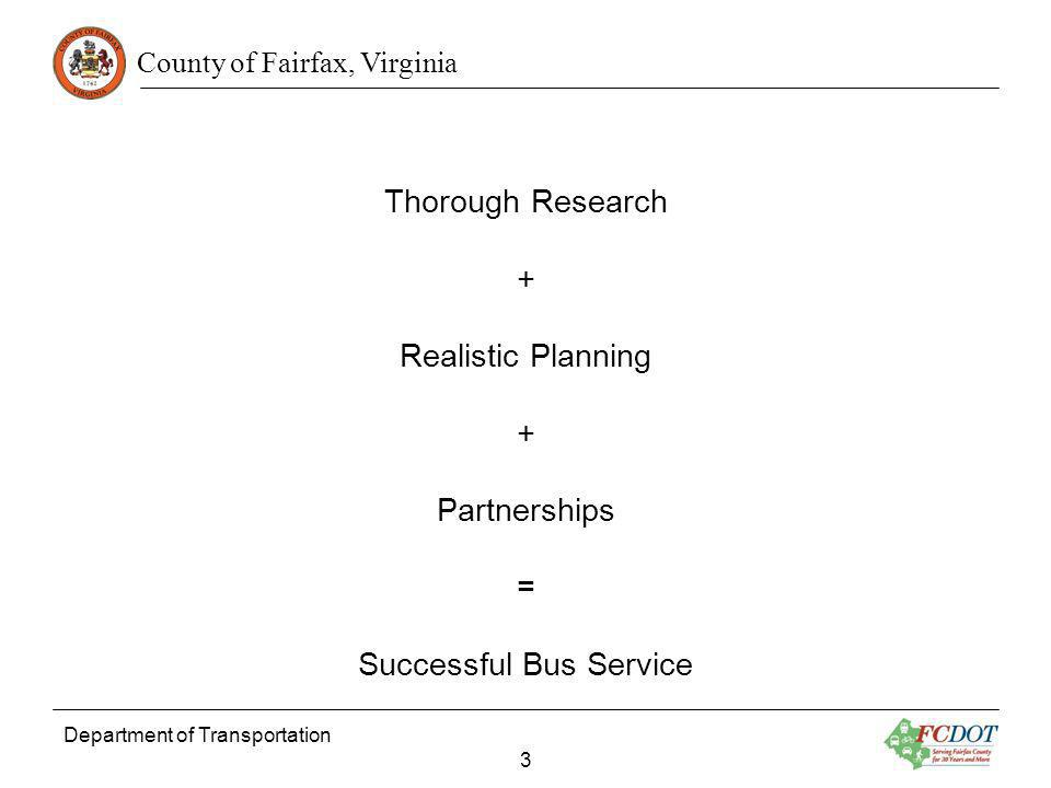 County of Fairfax, Virginia Thorough Research + Realistic Planning + Partnerships = Successful Bus Service Department of Transportation 3