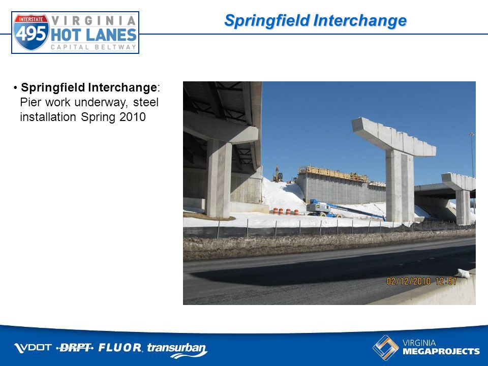 Some things cant wait for traffic Springfield Interchange Springfield Interchange: Pier work underway, steel installation Spring 2010