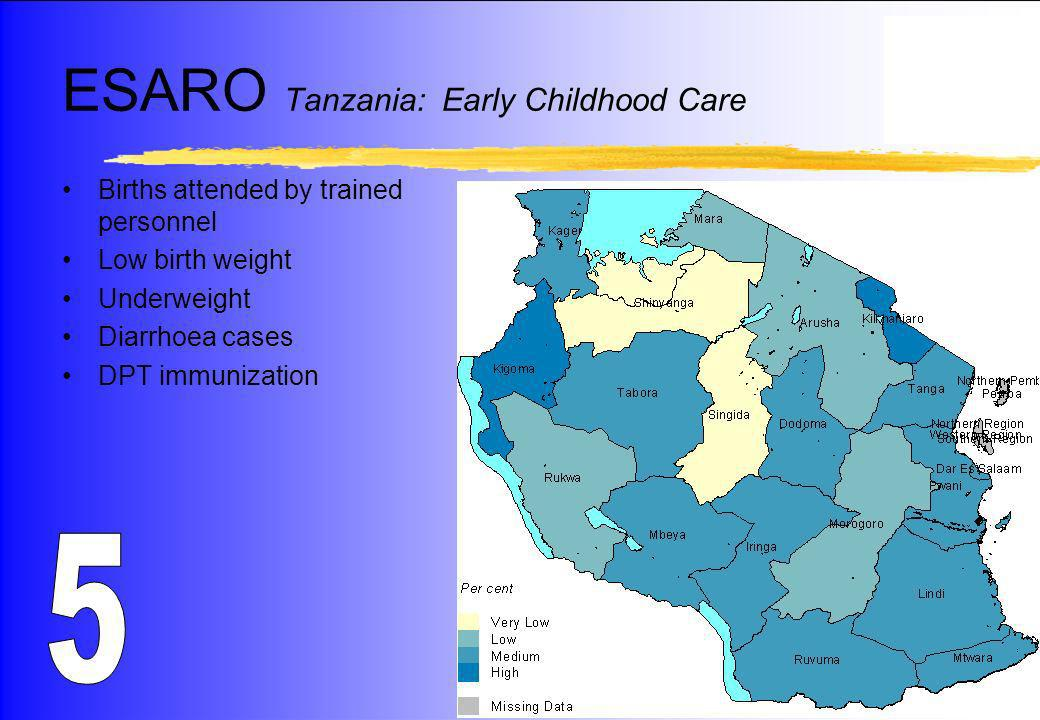 DevInfo Births attended by trained personnel Low birth weight Underweight Diarrhoea cases DPT immunization ESARO Tanzania: Early Childhood Care