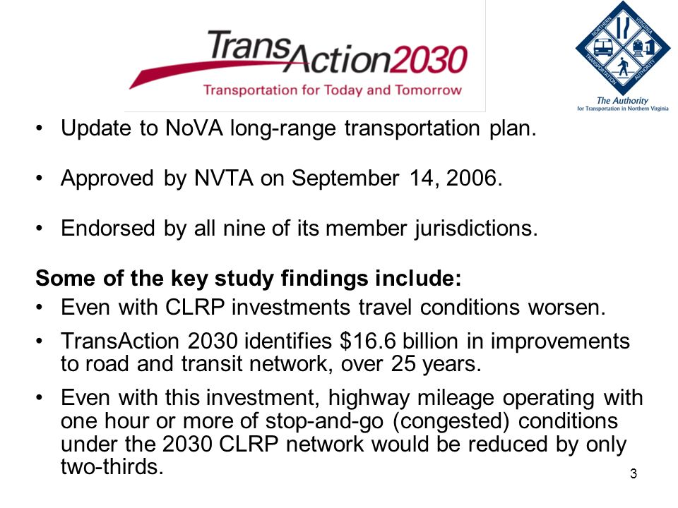 4 Conclusions from TransAction 2030: NoVas elected leadership reached consensus on investment priorities based on the approved set of evaluation criteria.
