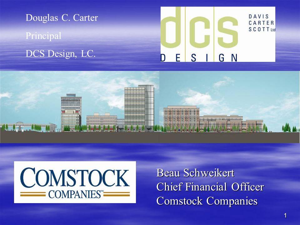 1 Beau Schweikert Chief Financial Officer Comstock Companies Douglas C.