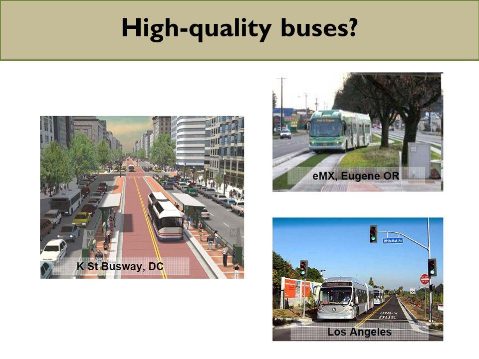 High-quality buses