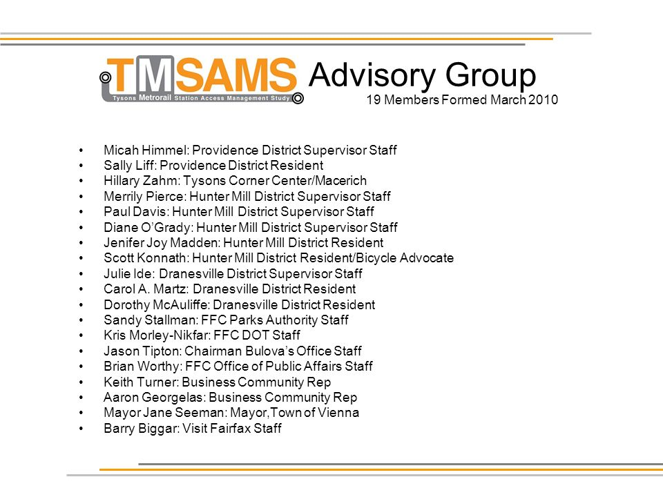 Advisory Group Micah Himmel: Providence District Supervisor Staff Sally Liff: Providence District Resident Hillary Zahm: Tysons Corner Center/Macerich