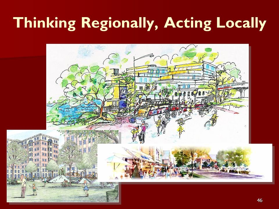 46 Thinking Regionally, Acting Locally