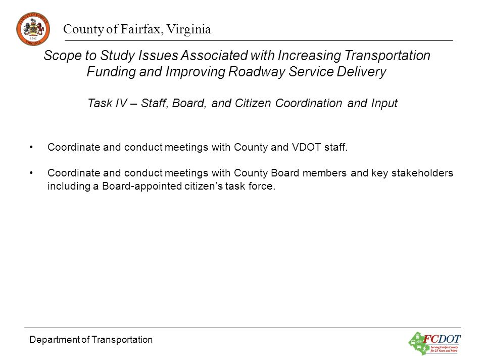 County of Fairfax, Virginia Department of Transportation Coordinate and conduct meetings with County and VDOT staff. Coordinate and conduct meetings w