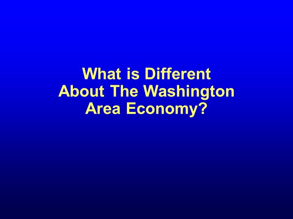 What is Different About The Washington Area Economy?