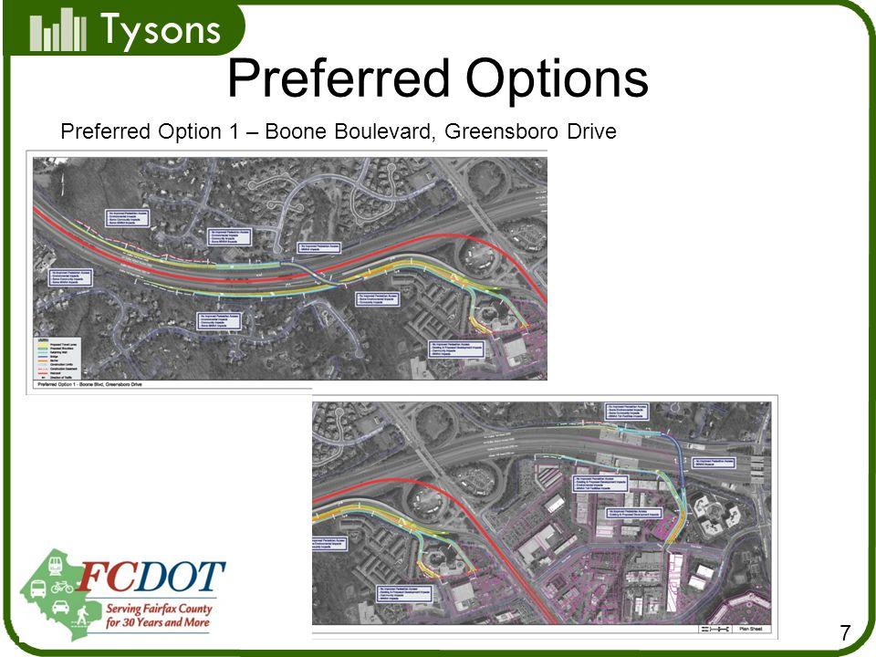 Tysons Preferred Options 7 Preferred Option 1 – Boone Boulevard, Greensboro Drive
