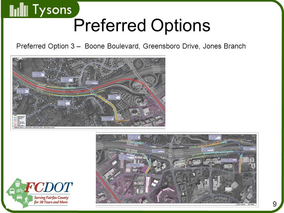 Tysons Preferred Options 9 Preferred Option 3 – Boone Boulevard, Greensboro Drive, Jones Branch